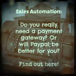 Sales Automation with Paypal, Office Autopilot and Payment Gateways