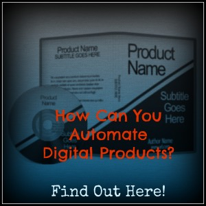 Automate Your Business With Digital Products