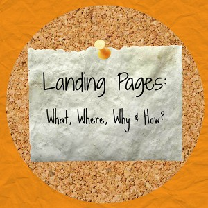 #53 -Landing Pages: Where Can You Put Them?