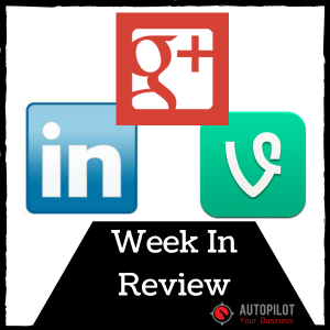 Week In Review: Google+, Vine and LinkedIn Changes