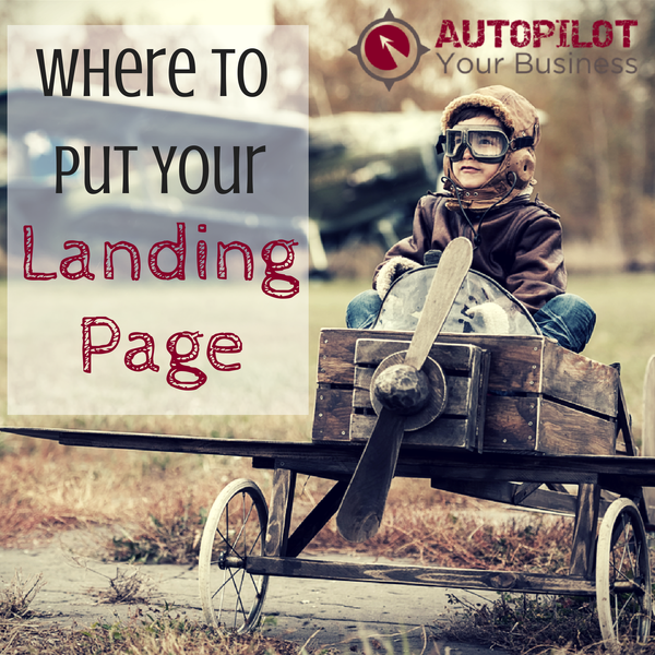 where to put your landing page 6 key places
