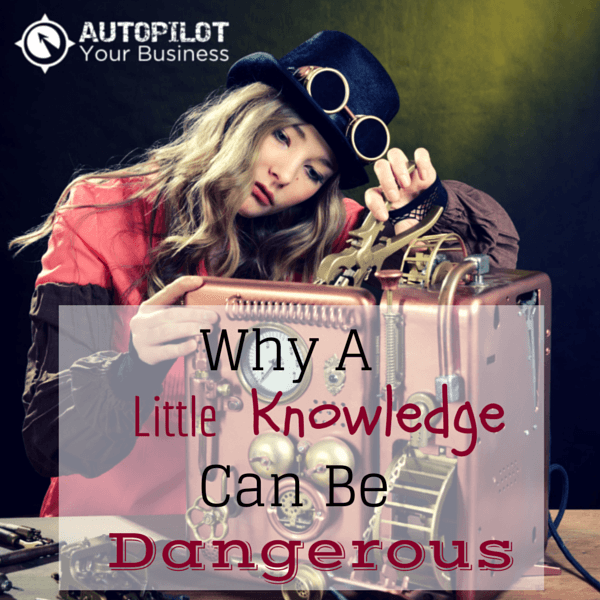 a little knowledge is a dangerous thing essay A little knowledge is a dangerous thing: the source of this phrase and how to use it.