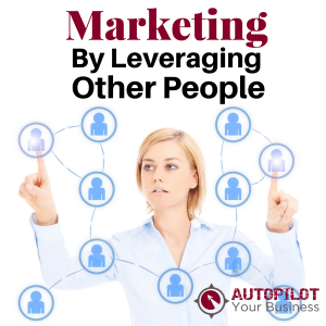 Marketing Strategies Leveraging Other People