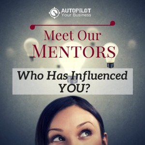 #99 – The Importance of Mentors – Who Changed Our Lives?