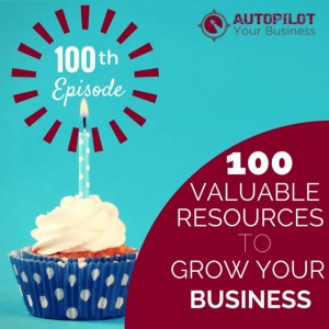 #100 – 100 Valuable Resources To Grow Your Business