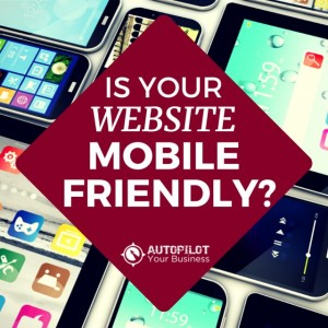 Why You MUST Have A Mobile Friendly Website