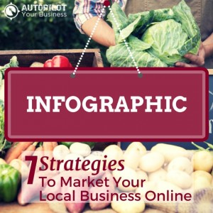 INFOGRAPHIC: 7 Strategies To Market Your Local Business Online