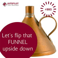 #103 – How to Create a Sales Funnel