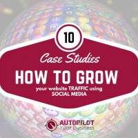 10 Case studies on How to Grow your Website Traffic with Social Media