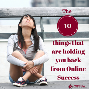 Holding you back from Online Success