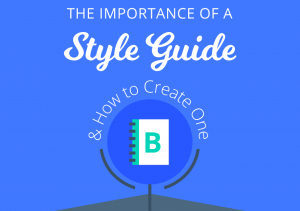 The Importance of a Content Style Guide [Infographic]