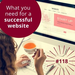 #118 – The Keys to Website Success