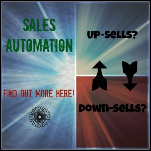 Sales Automation for Up-sells and Down-sells