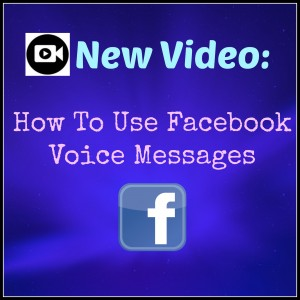 How To Use Facebook Voice Messages