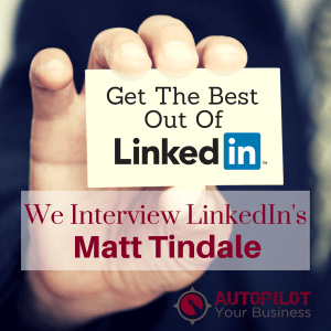 #94 – How To Get The Best Out of LinkedIn: Interview With Matt Tindale