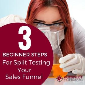 3 Beginner Steps For Split Testing Your Funnel