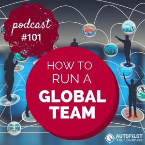 #101- How To Run A Global Team