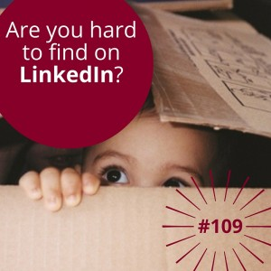 #109 – 10 Steps to Improve Your LinkedIn Marketing