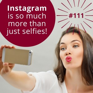 #111 – 4 Ways to Use Instagram for Your Business